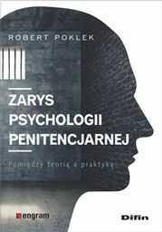 Zarys psychologii penitencjarnej. Pomiędzy teorią a praktyką ZAKŁADKA DO KSIĄŻEK GRATIS DO KAŻDEGO ZAMÓWIENIA
