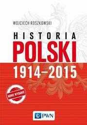 Historia Polski 1914-2015 - Ebook.