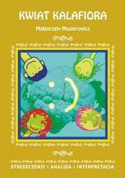 Kwiat kalafiora Małgorzaty Musierowicz. Streszczenie, analiza, interpretacja - Ebook.