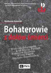 Bohaterowie z dołów śmierci - Ebook.