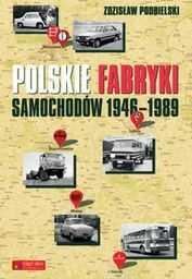 Polskie fabryki samochodów 1946-1989 ZAKŁADKA DO KSIĄŻEK GRATIS DO KAŻDEGO ZAMÓWIENIA