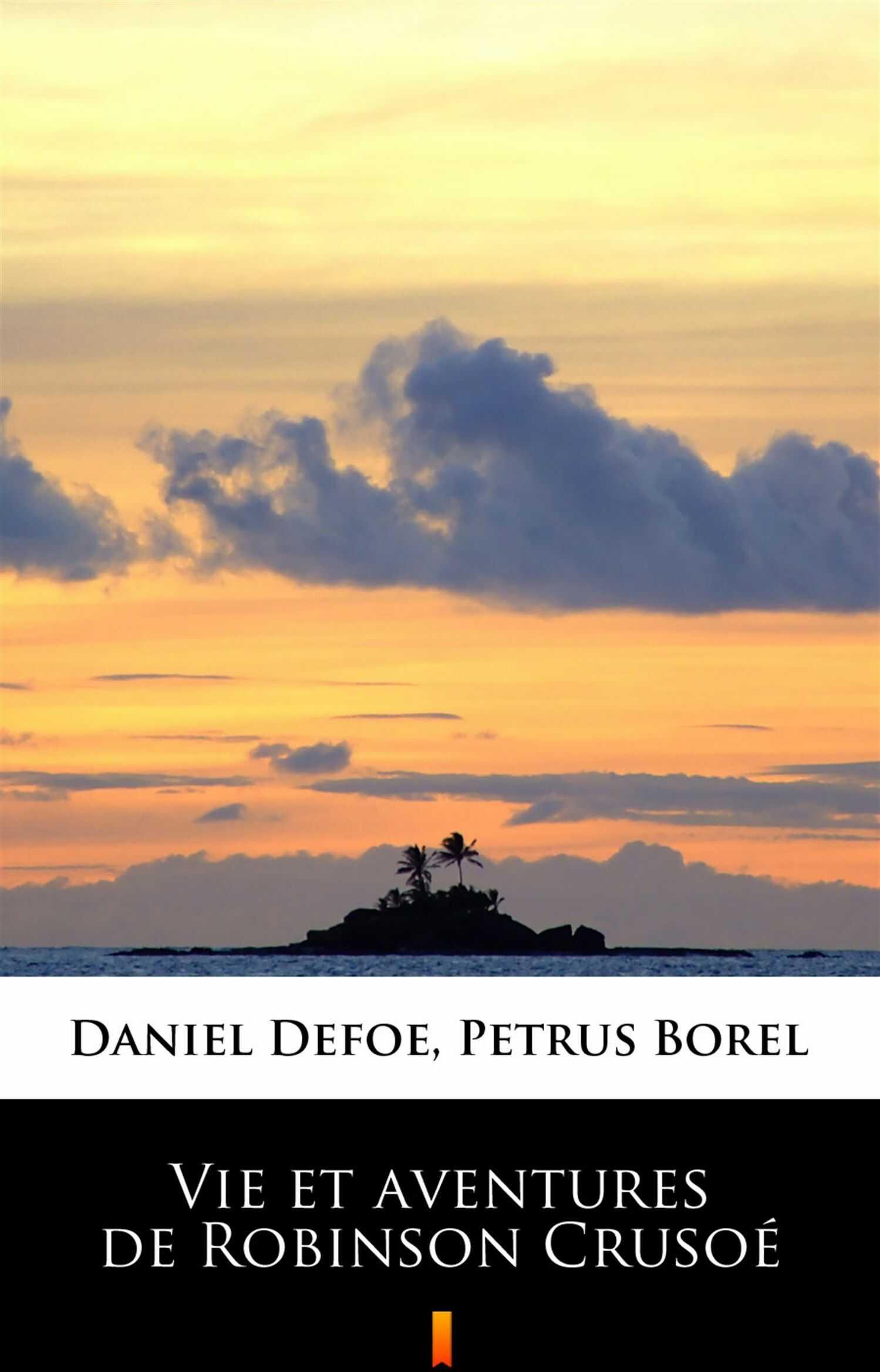 Vie et aventures de Robinson Crusoé - Daniel Defoe - ebook
