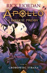 Apollo i boskie próby Tom 4 Grobowiec Tyrana ZAKŁADKA DO KSIĄŻEK GRATIS DO KAŻDEGO ZAMÓWIENIA