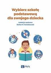 Wybierz szkołę podstawową dla swojego dziecka - Ebook.