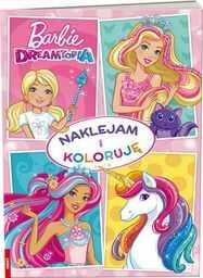 Barbie Dreamtopia. Naklejam i Koloruję - praca zbiorowa