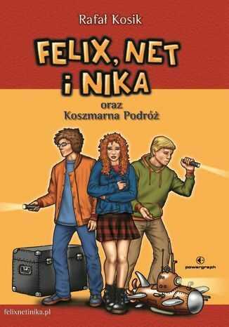 Felix, Net i Nika oraz Koszmarna Podróż - Ebook.