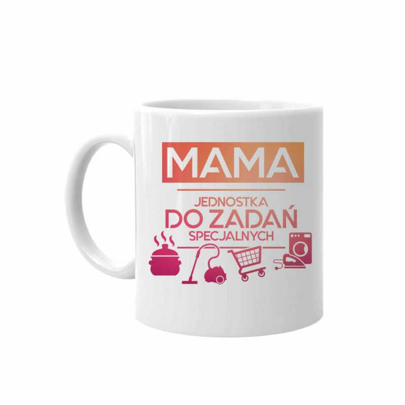 Mama - jednostka do zadań specjalnych - kubek z nadrukiem