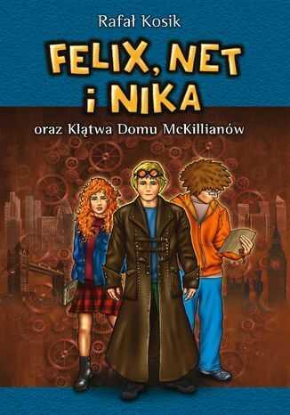 Felix, Net i Nika oraz Klątwa Domu McKillianów - Ebook.
