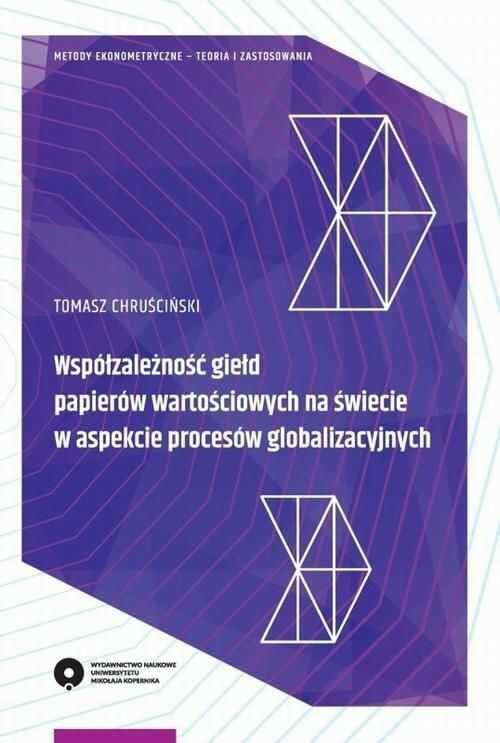 Współzależność giełd papierów wartościowych na świecie w aspekcie procesów globalizacyjnych - Tomasz Chruściński - ebook