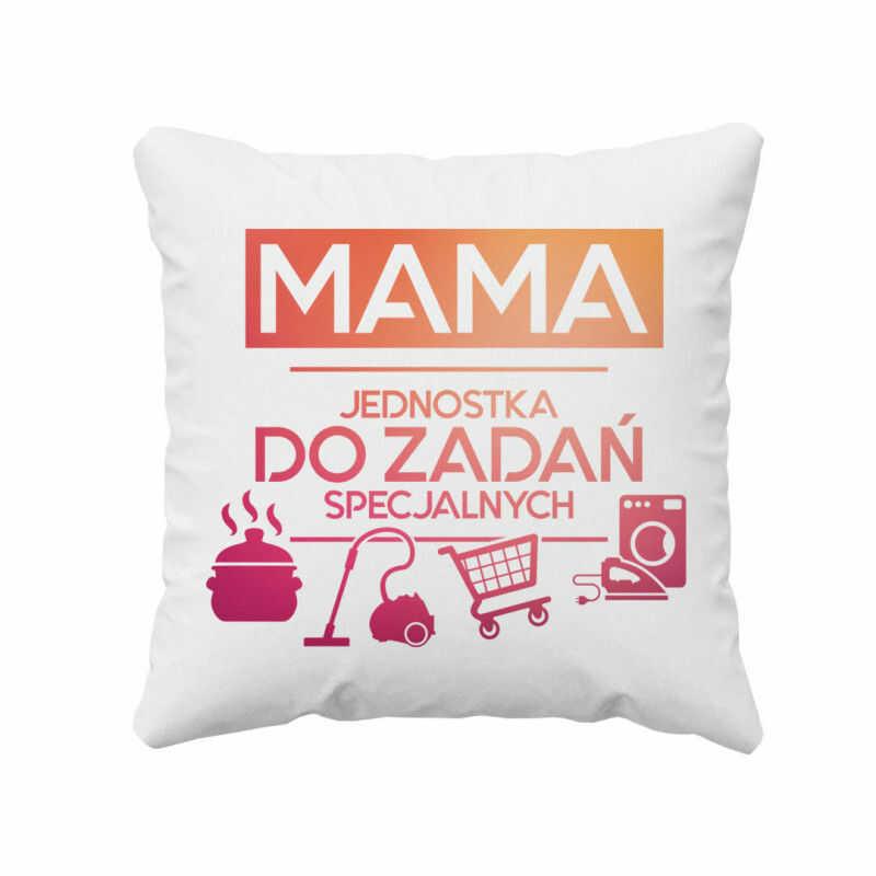 Mama - jednostka do zadań specjalnych - poduszka z nadrukiem
