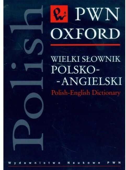 Wielki słownik polsko-angielski PWN-Oxford NOWY