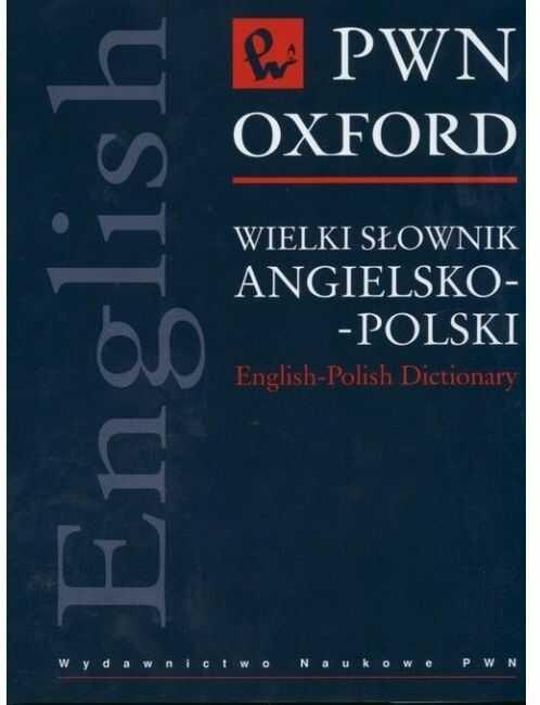 Wielki słownik angielsko-polski PWN-Oxford NOWY