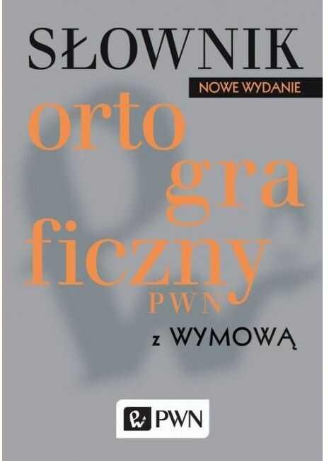 Słownik ortograficzny PWN z wymową Oprawa Miękka