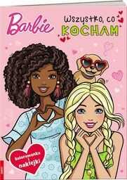 Barbie. Wszystko, co kocham - praca zbiorowa