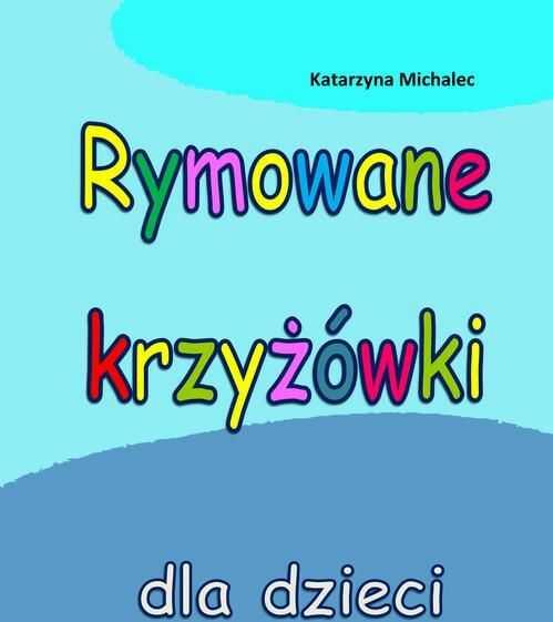 Rymowane krzyżówki dla dzieci - Katarzyna Michalec - ebook