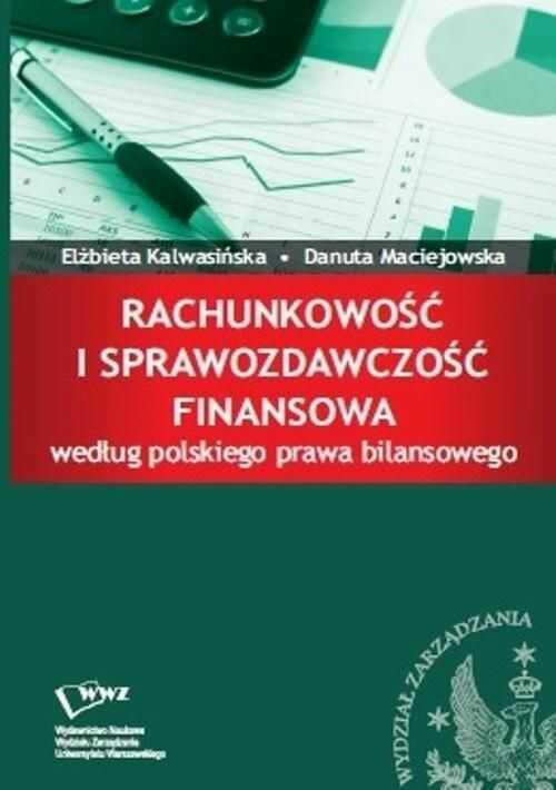 Rachunkowość i sprawozdawczość finansowa według polskiego prawa bilansowego - Elżbieta Kalwasińska - ebook