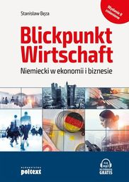 Blickpunkt Wirtschaft Niemiecki w ekonomii i biznesie ZAKŁADKA DO KSIĄŻEK GRATIS DO KAŻDEGO ZAMÓWIENIA