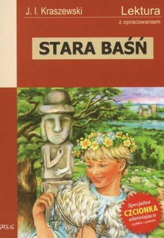 Stara baśń Lektura Wydanie z opracowaniem Józef Ignacy Kraszewski