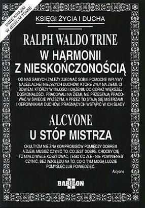 W HARMONII Z NIESKOŃCZONOŚCIĄ Ralph Waldo Trine U STÓP MISTRZA Alcyone