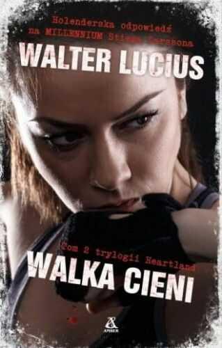 Walka cieni Tom 2 Trylogii Heartland Walter Lucius