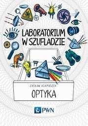 Laboratorium w szufladzie Optyka - Ebook.