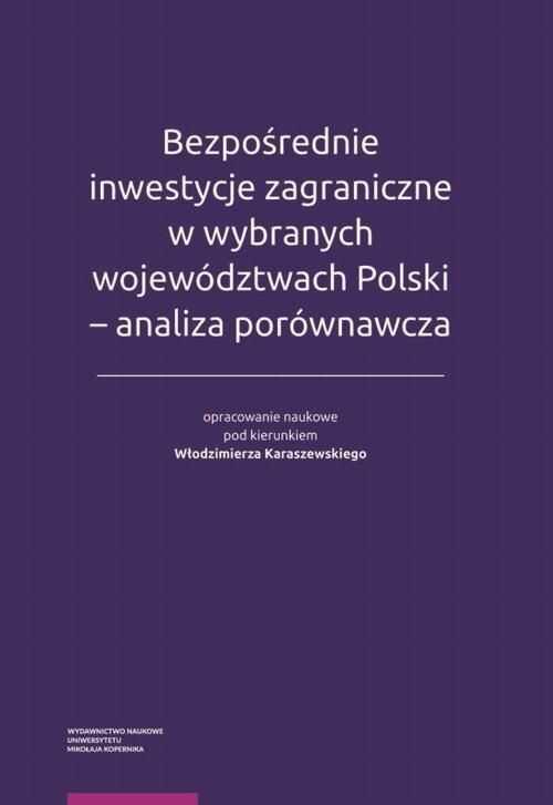 Bezpośrednie inwestycje zagraniczne w wybranych województwach Polski - analiza porównawcza - No author - ebook