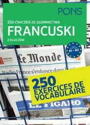 250 ćwiczeń ze słownictwa Francuski z kluczem ZAKŁADKA DO KSIĄŻEK GRATIS DO KAŻDEGO ZAMÓWIENIA
