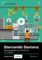 Sterowniki Siemens. Kurs video. Programowanie PLC w praktyce .