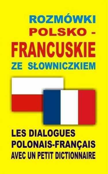 Rozmówki polsko-francuskie ze słowniczkiem - Praca zbiorowa