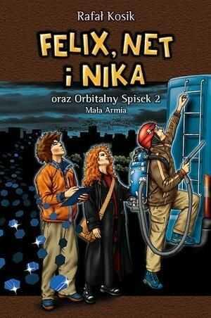 Felix Net i Nika oraz Orbitalny Spisek 2 Mała Armia Tom 6 ZAKŁADKA DO KSIĄŻEK GRATIS DO KAŻDEGO ZAMÓWIENIA