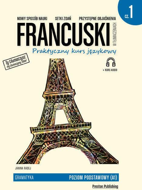 Francuski w tłumaczeniach Praktyczny kurs językowy Gramatyka Część 1 ZAKŁADKA DO KSIĄŻEK GRATIS DO KAŻDEGO ZAMÓWIENIA