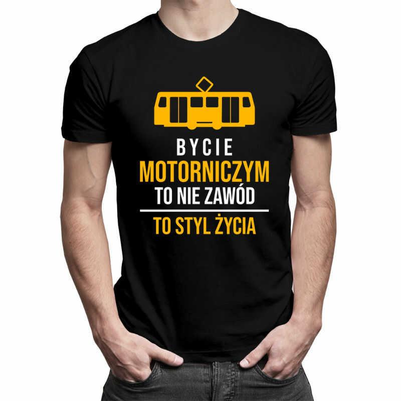 Bycie motorniczym to nie zawód, to styl życia - męska koszulka z nadrukiem
