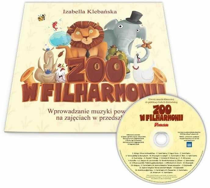 ZOO w filharmonii + CD ZAKŁADKA DO KSIĄŻEK GRATIS DO KAŻDEGO ZAMÓWIENIA