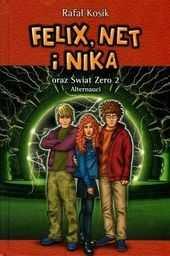 Felix, Net i Nika oraz Świat Zero 2 Alternauci Tom 10 ZAKŁADKA DO KSIĄŻEK GRATIS DO KAŻDEGO ZAMÓWIENIA