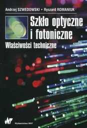 Szkło optyczne i fotoniczne. Właściwości techniczne ZAKŁADKA DO KSIĄŻEK GRATIS DO KAŻDEGO ZAMÓWIENIA