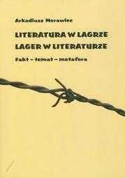 Literatura w łagrze. Lager w literaturze. Fakt - temat - metafora - Ebook.