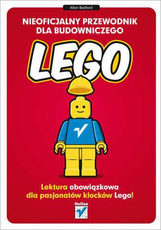 Nieoficjalny przewodnik dla budowniczego LEGO - Ebook.