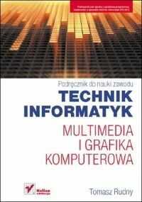 Multimedia i grafika komputerowa. Podręcznik do nauki zawodu technik informatyk
