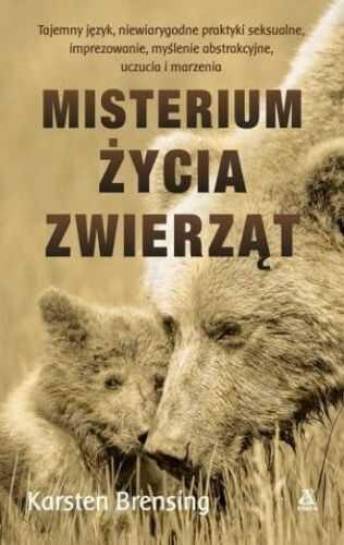 Misterium życia zwierząt Karsten Brensing