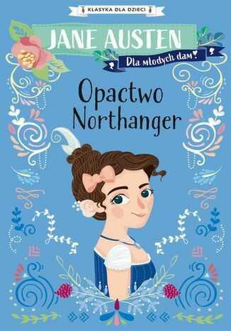 Klasyka dla dzieci. Opactwo Northanger - Ebook.
