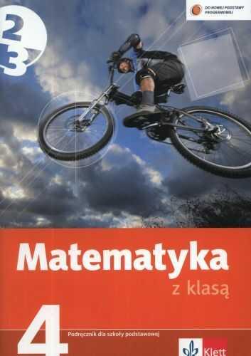 Matematyka z klasą klasa 4 podręcznik REFORMA 2012