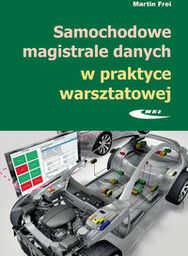 Samochodowe magistrale danych w praktyce warsztatowej ZAKŁADKA DO KSIĄŻEK GRATIS DO KAŻDEGO ZAMÓWIENIA