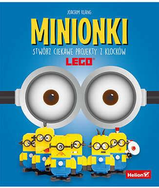 Minionki. Stwórz ciekawe projekty z klocków LEGO - Ebook.