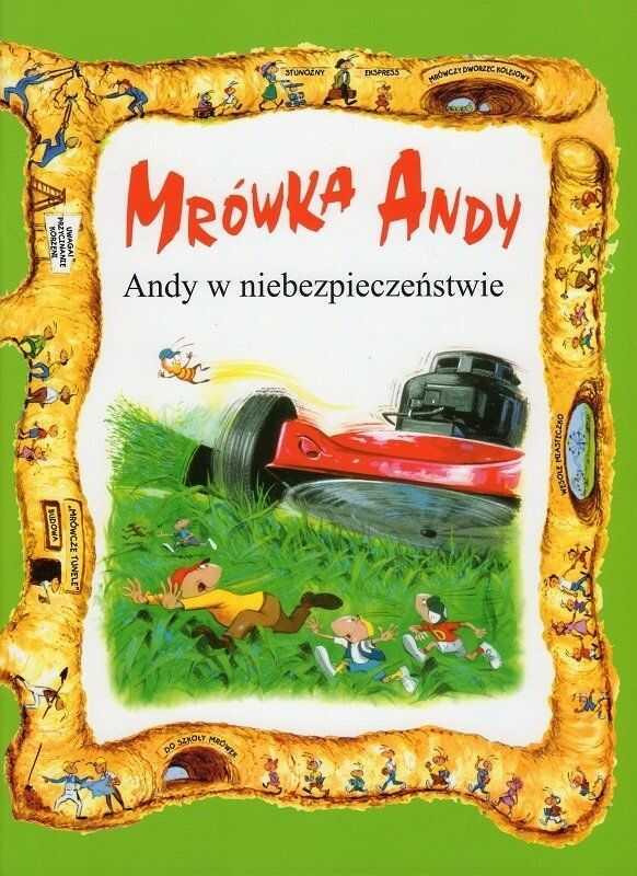Andy w niebezpieczeństwie - Mrówka Andy - Lawrence W. i Gerald D. O''Nan - oprawa miękka