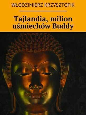 Tajlandia, milion uśmiechów Buddy - Ebook.