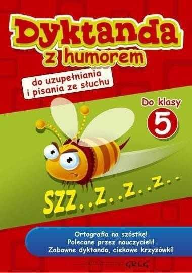 Dyktanda z humorem do klasy 5 - Małgorzata Białek, Joanna Zawadzka, Aleksandra Zimoch, Marcin Południak