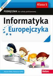 Informatyka Europejczyka. Podręcznik dla szkoły podstawowej. Klasa 5 - dostawa GRATIS!.