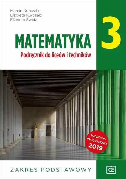 Matematyka podręcznik dla klasy 3 liceum i technikum zakres podstawowy MAPP3 - Marcin Kurczab, Elżbieta Kurczab, Elżbieta Świda