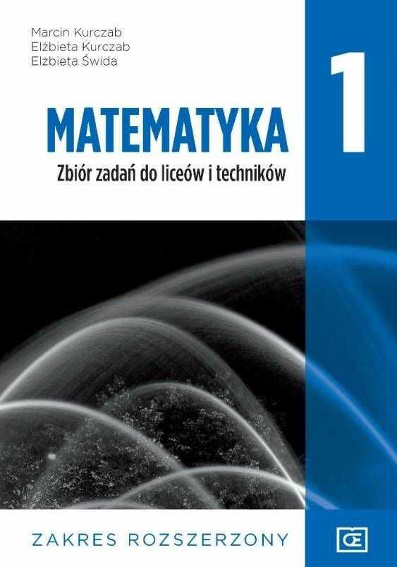 Matematyka 1. Liceum i Technikum. Zbiór Zadań Klasa 1. Zakres Rozszerzony