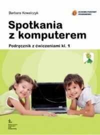 Spotkania z komputerem klasa 1 szkoła podstawowa podręcznik z ćwiczeniami Uczę się z Ekoludkiem REFORMA 2012